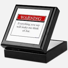 Everything You Say...Joe Keepsake Box