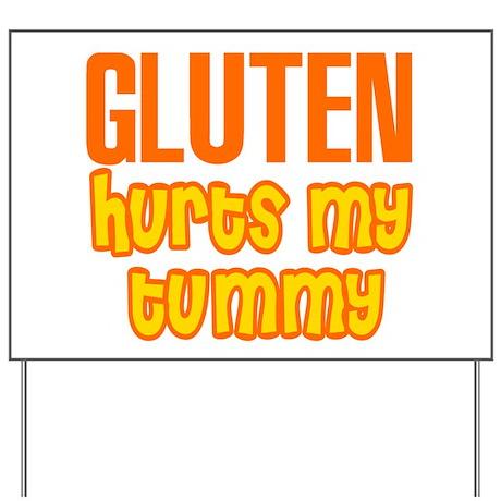 Gluten Hurts My Tummy Yard Sign