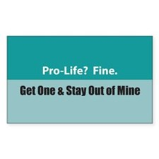 Pro-life? Fine. Rectangle Decal