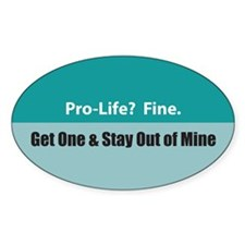 Pro-life? Fine. Oval Decal