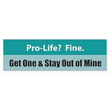 Pro-life? Fine. Bumper Bumper Sticker