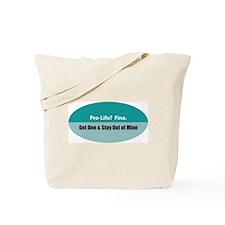 Pro-life? Fine. Tote Bag