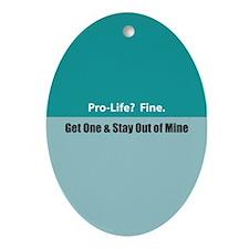 Pro-life? Fine. Oval Ornament
