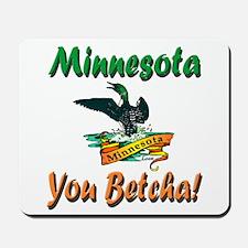 Minnesota You Betcha Mousepad