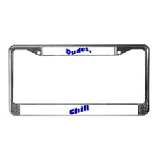 Dudes, Chill License Plate Frame