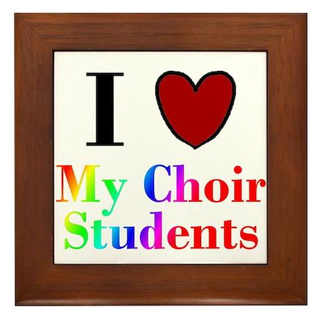 I Love My Choir Students Framed Tile