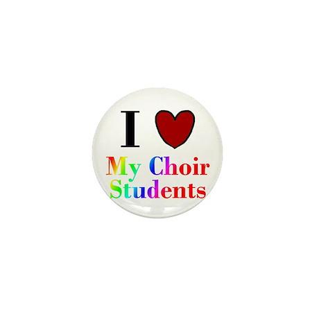 I Love My Choir Students Mini Button (10 pack)