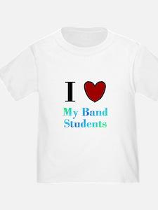 I Love My Band Students T