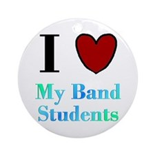 I Love My Band Students Ornament (Round)