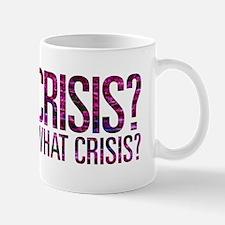 What Crisis? Mug