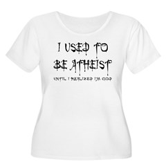 I used to be atheist T-Shirt