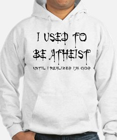 I used to be atheist Hoodie