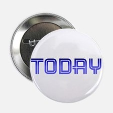 "Today 2.25"" Button"