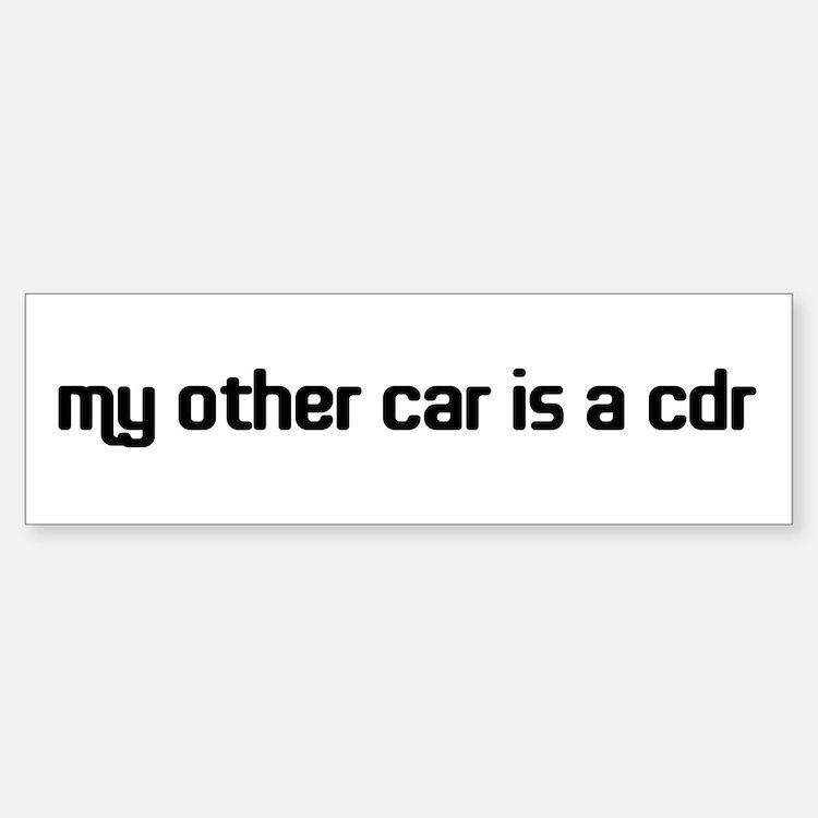 My other car is a cdr Bumper Bumper Bumper Sticker