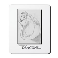 Here There Be Dragons Mousepad