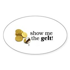 Show me the money..Gelt! Oval Decal
