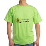 Show me the money..Gelt! Green T-Shirt