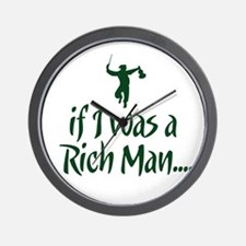 If I was a Rich Man... Wall Clock