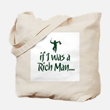If I was a Rich Man... Tote Bag