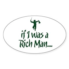 If I was a Rich Man... Oval Decal