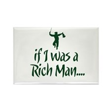 If I was a Rich Man... Rectangle Magnet