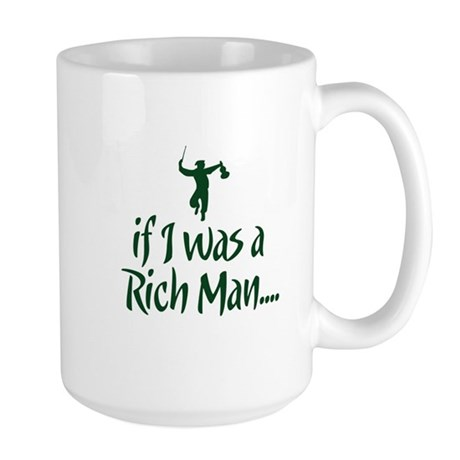 If I was a Rich Man... Large Mug