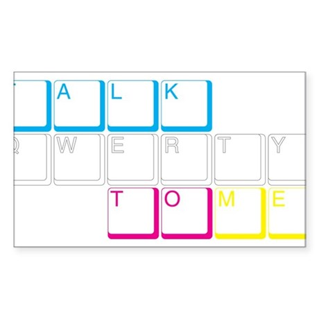 Talk QWERTY to ME Rectangle Sticker