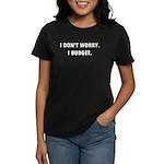 I Don't Worry. I Budget. Women's Dark T-Shirt