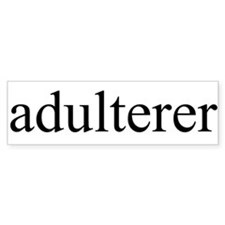 Adulterer Bumper Bumper Sticker