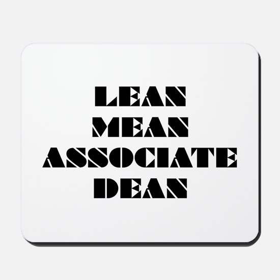 Lean Mean Associate Dean Mousepad