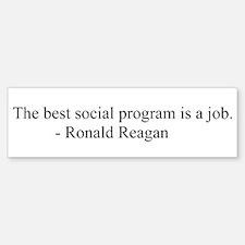 Ronald Reagan job program Quote Bumper Bumper Bumper Sticker