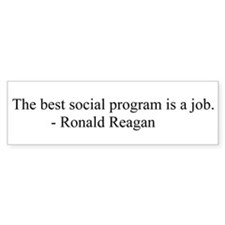 Ronald Reagan job program Quote Bumper Bumper Sticker