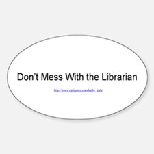 Don't Mess With the Librarian Oval Decal