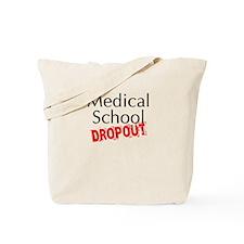 Medical School Dropout Tote Bag