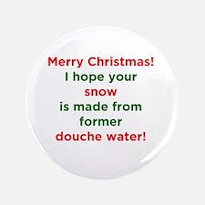 "Christmas Douche Water 3.5"" Button"