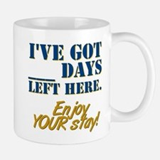 Days Left Here Mug