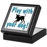 Play With Your Dog Keepsake Box