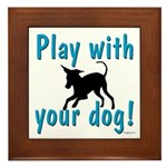 Play With Your Dog Framed Tile