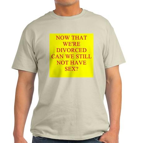 funny divorce joke Light T-Shirt