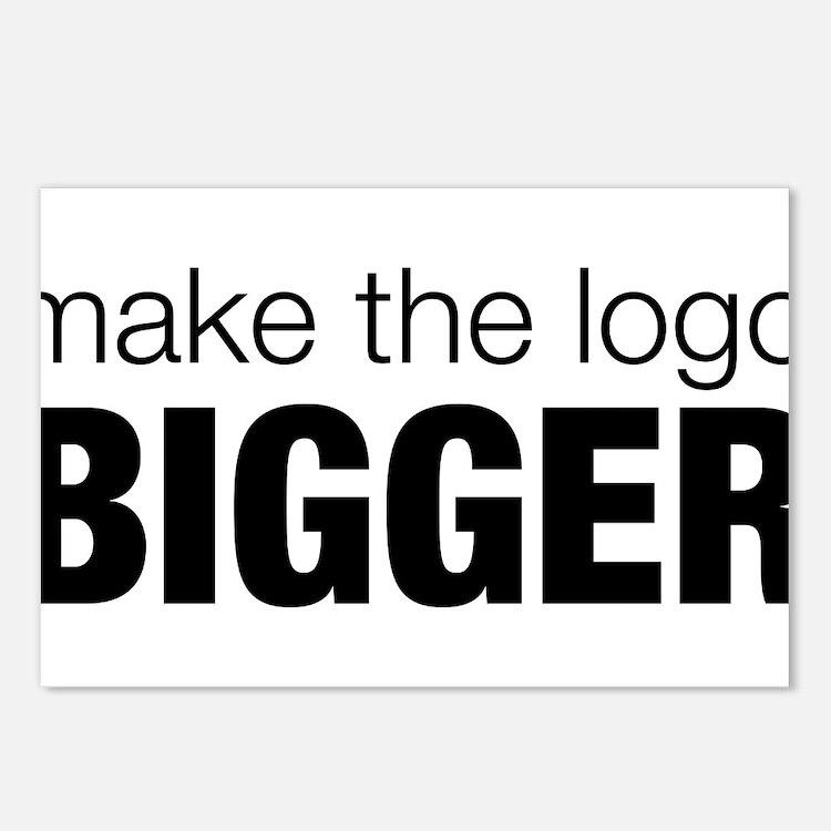Make the logo bigger Postcards (Package of 8)