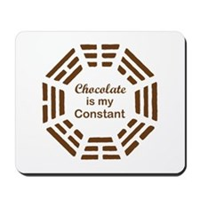 Chocolate is my Constant Mousepad