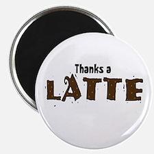"Thanks A Latte 2.25"" Magnet (100 pack)"