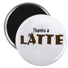 "Thanks A Latte 2.25"" Magnet (10 pack)"