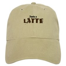 Thanks A Latte Baseball Cap