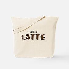 Thanks A Latte Tote Bag