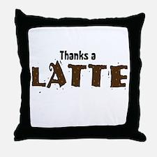 Thanks A Latte Throw Pillow