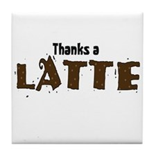 Thanks A Latte Tile Coaster