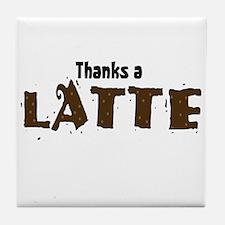 Thanks A Latte Tile Coaster