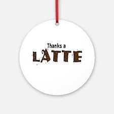 Thanks A Latte Ornament (Round)
