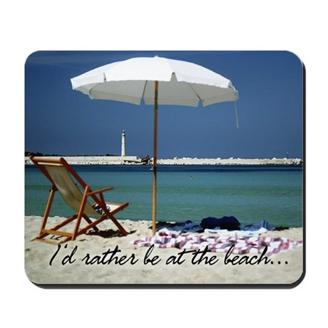 I'd rather be at the beach mousepad MOUSE PAD